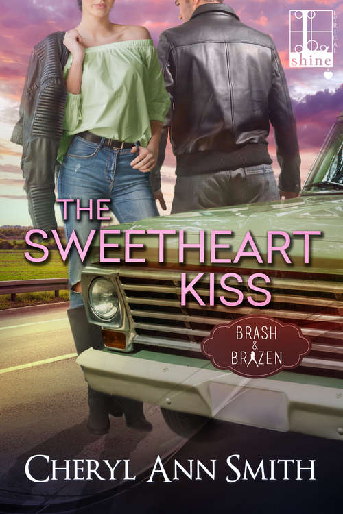 The Sweetheart Kiss (Brash & Brazen #3)