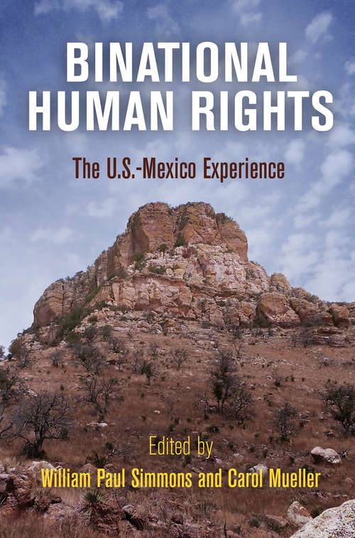Binational Human Rights: The U.S.-Mexico Experience (Pennsylvania Studies in Human Rights)