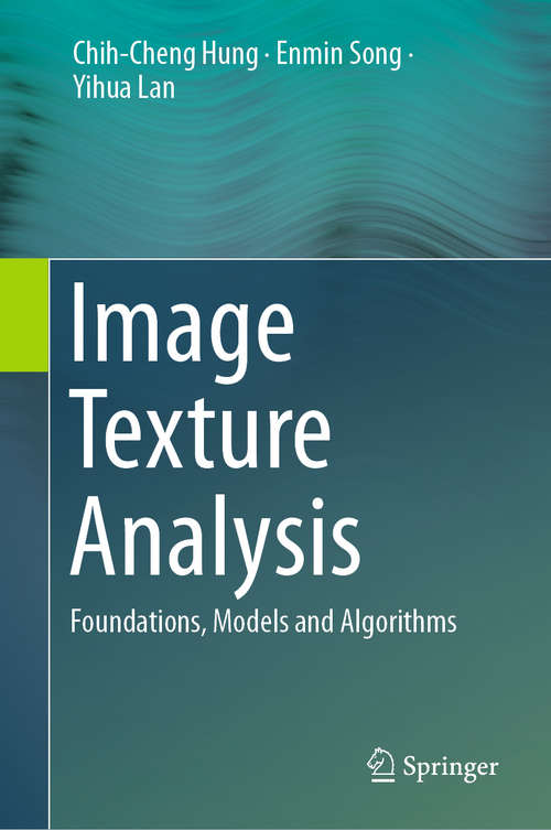 Image Texture Analysis: Foundations, Models and Algorithms