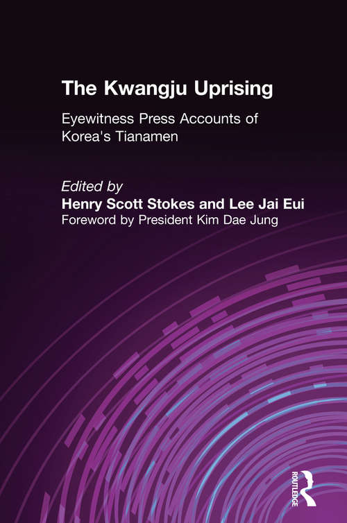 The Kwangju Uprising: A Miracle of Asian Democracy as Seen by the Western and the Korean Press (A\pacific Basin Institute Book Ser.)