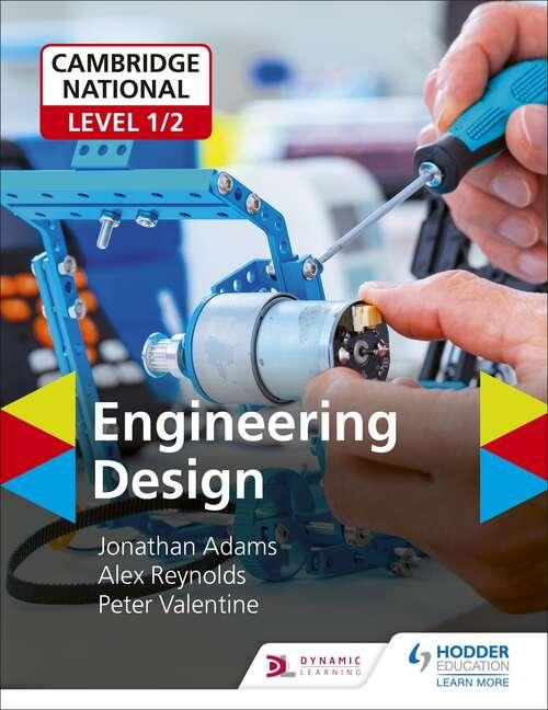 Cambridge National Level 1/2 Award/Certificate in Engineering Design