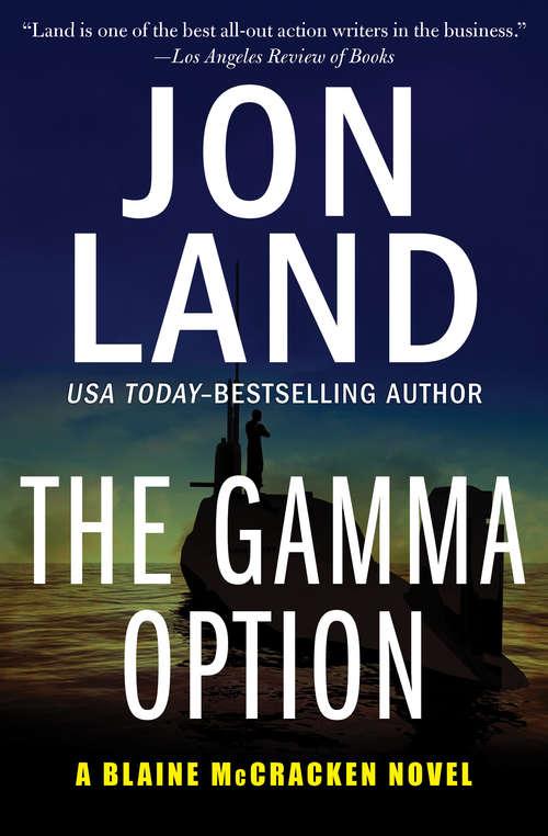 The Gamma Option: The Omega Command, The Alpha Deception, And The Gamma Option (The Blaine McCracken Novels #3)