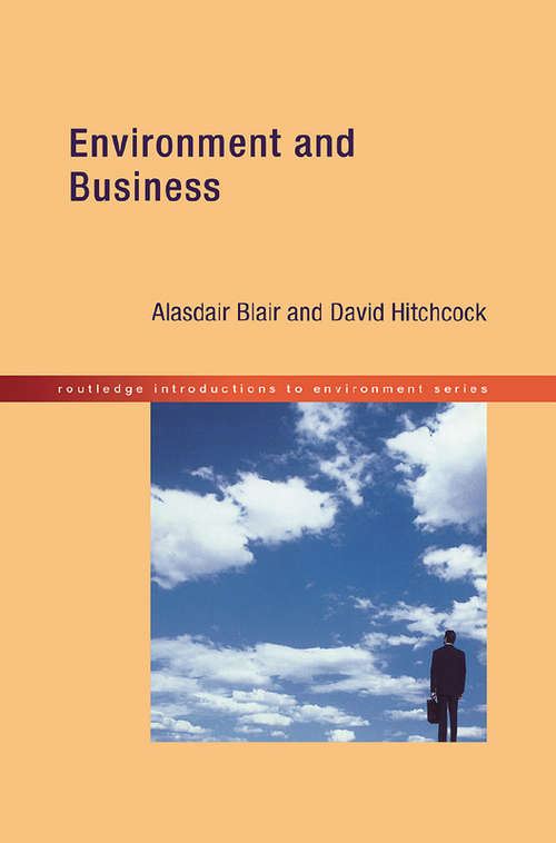 Environment and Business (Routledge Introductions to Environment: Environment and Society Texts)