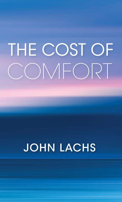 The Cost of Comfort (American Philosophy)