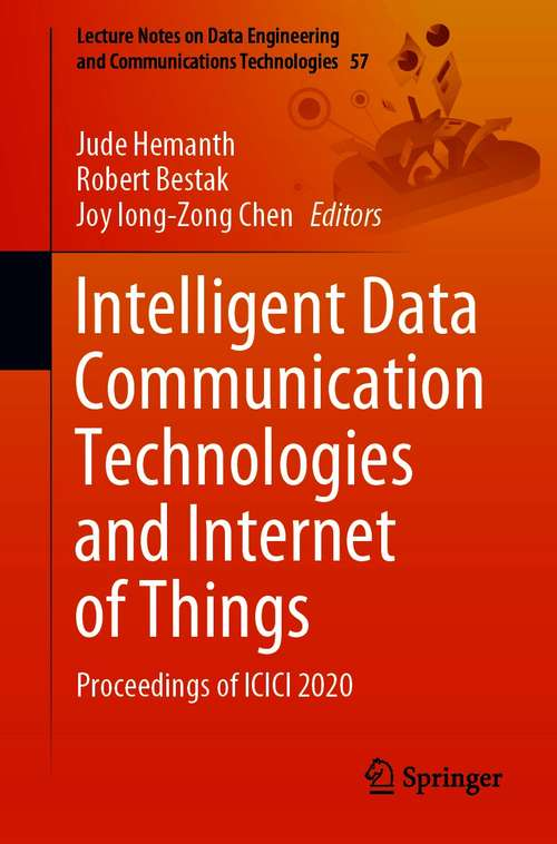 Intelligent Data Communication Technologies and Internet of Things: Proceedings of ICICI 2020 (Lecture Notes on Data Engineering and Communications Technologies #57)