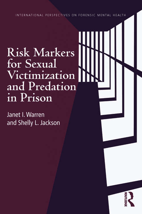 Risk Markers for Sexual Victimization and Predation in Prison (International Perspectives on Forensic Mental Health)