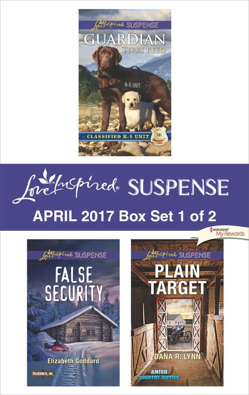 Harlequin Love Inspired Suspense April 2017 - Box Set 1 of 2: Guardian\False Security\Plain Target