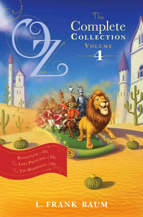 Oz, the Complete Collection, Volume 4: Rinkitink in Oz; The Lost Princess of Oz; The Tin Woodman of Oz (The Land of Oz #10, 11, 12)
