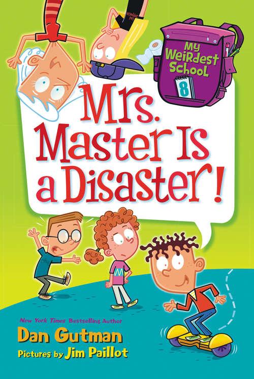 Mrs. Master Is a Disaster! (My Weirdest School #8)