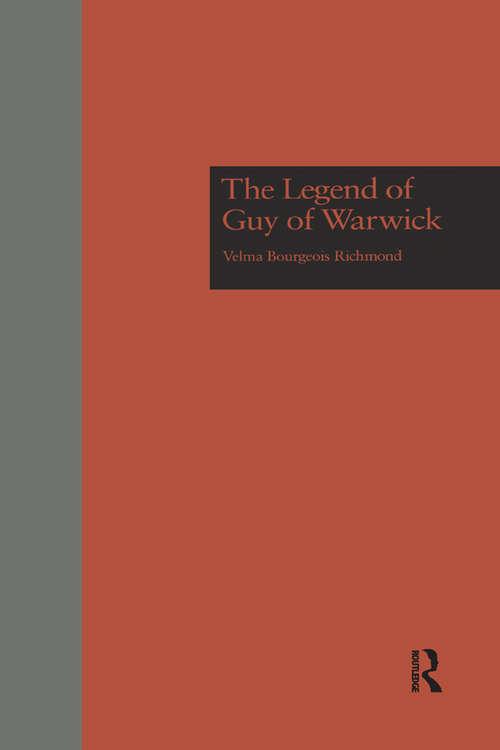 The Legend of Guy of Warwick (Garland Studies in Medieval Literature #14)