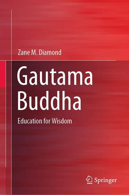 Gautama Buddha: Education for Wisdom