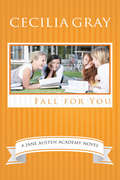 Fall For You: The Jane Austen Academy (The Jane Austen Academy #1)