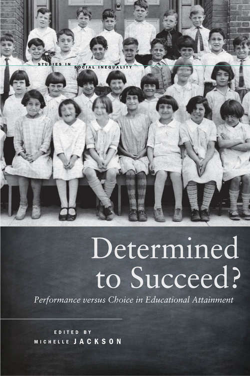 Determined to Succeed? Performance versus Choice in Educational Attainment