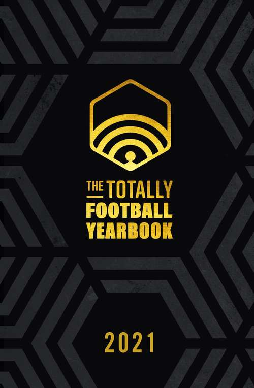 The Totally Football Yearbook: From the team behind the hit podcast with a foreword from Jamie Carragher