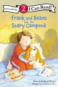 Frank and Beans and the Scary Campout (I Can Read! #Level 2)