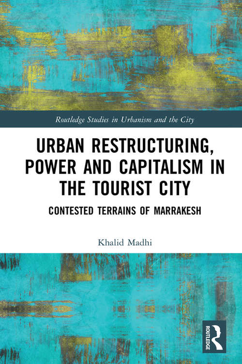 Urban Restructuring, Power and Capitalism in the Tourist City