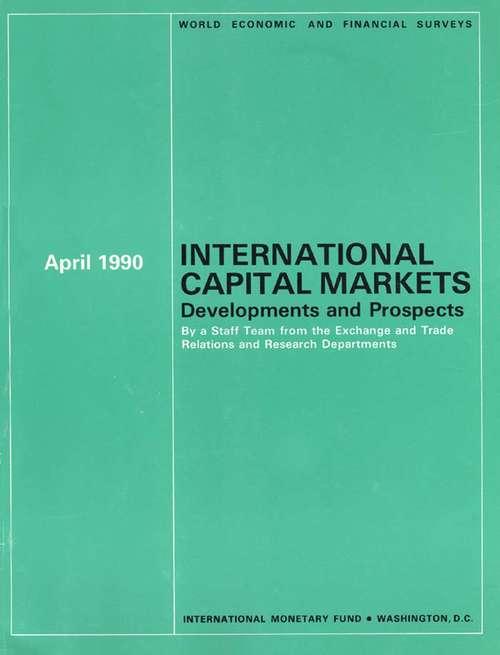 International Capital Markets Developments and Prospects, April 1990