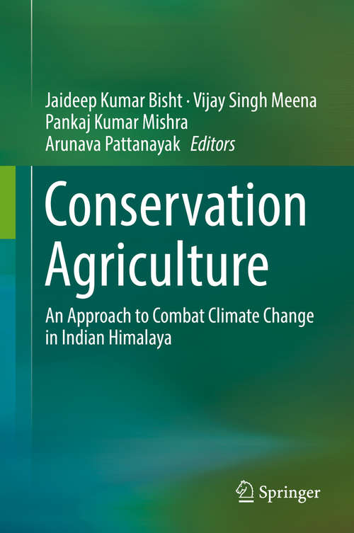 Conservation Agriculture: An Approach to Combat Climate Change in Indian Himalaya