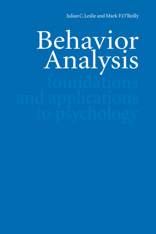 Behavior Analysis: Foundations and Applications to Psychology