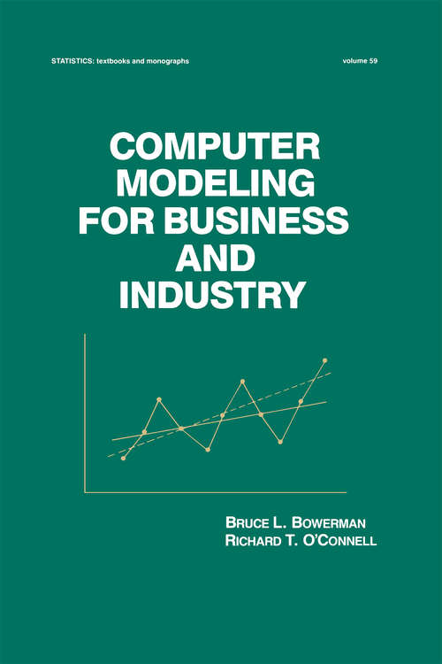 Computer Modeling for Business and Industry (Statistics: A Series Of Textbooks And Monographs #59)