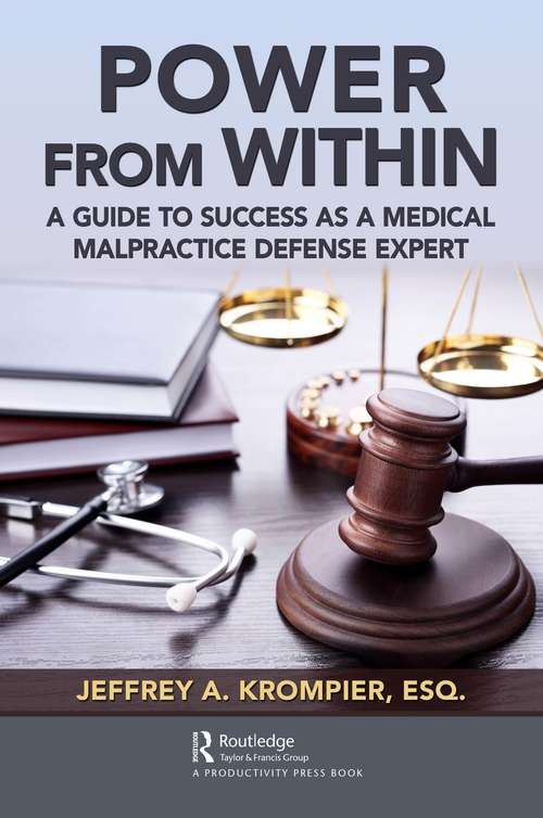 Power from Within: A Guide to Success as a Medical Malpractice Defense Expert