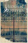 Hidden Motives: Four Romances Emerge from Mysterious Shadows
