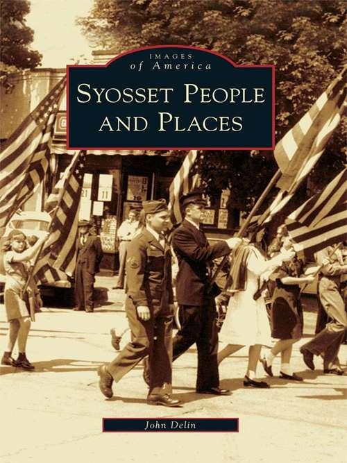 Syosset People and Places (Images of America)