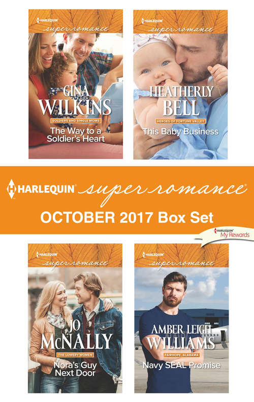 Harlequin Superromance October 2017 Box Set: The Way to a Soldier's Heart\Nora's Guy Next Door\This Baby Business\Navy SEAL Promise