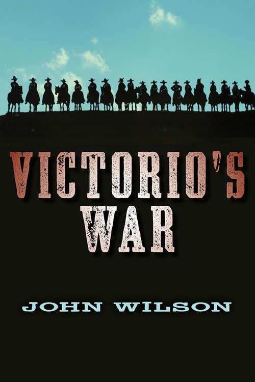 Victorio's War (The Desert Legends Trilogy #3)