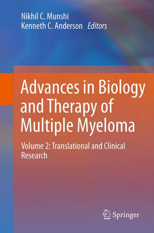 Advances in Biology and Therapy of Multiple Myeloma, Volume 2: Volume 2: Translational and Clinical Research