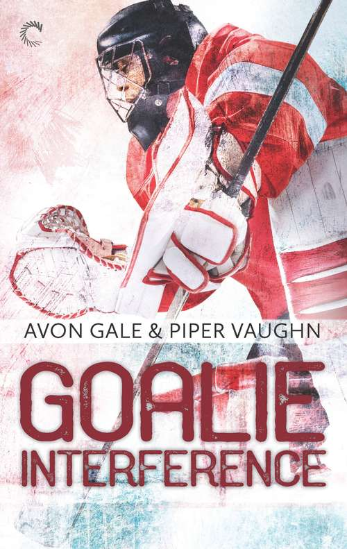 Goalie Interference: A Gay Sports Romance (Hat Trick #2)