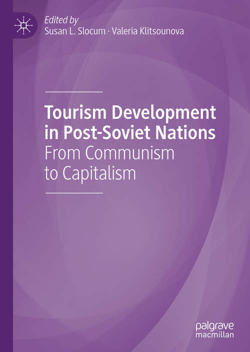 Tourism Development in Post-Soviet Nations: From Communism to Capitalism
