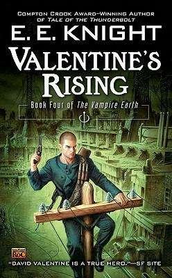 Valentine's Rising (Vampire Earth #4)