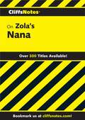 CliffsNotes on Zola's Nana