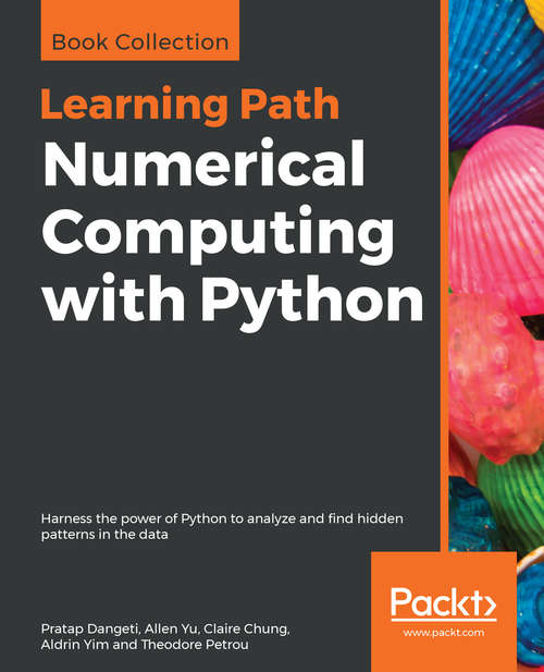 Learning Path - Python: Harness The Power Of Python To Analyze And Find Hidden Patterns In The Data