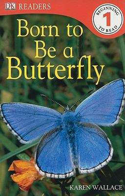 Born To Be A Butterfly (Dk Readers Level 1)
