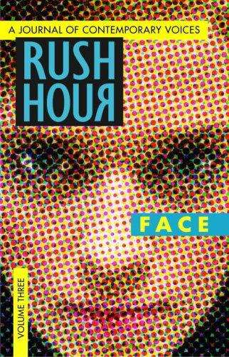 Rush Hour: Face (A Journal of Contemporary Voices Volume #3)