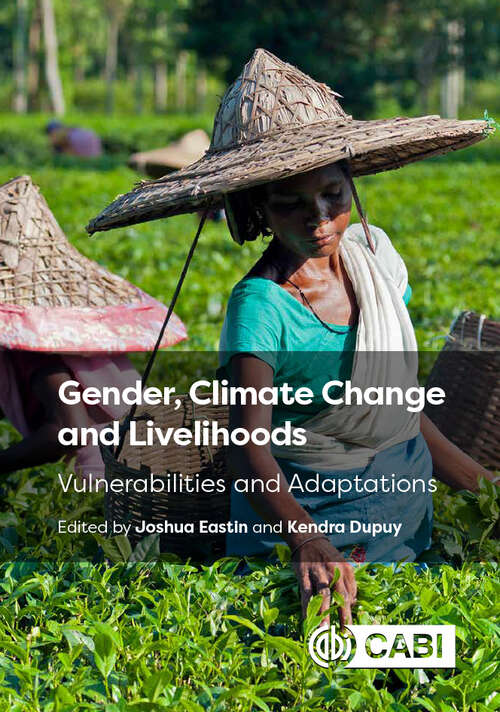 Gender, Climate Change and Livelihoods: Vulnerabilities and Adaptations