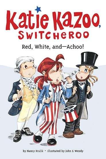 Red, White, and--Achoo! (Katie Kazoo Switcheroo #33)