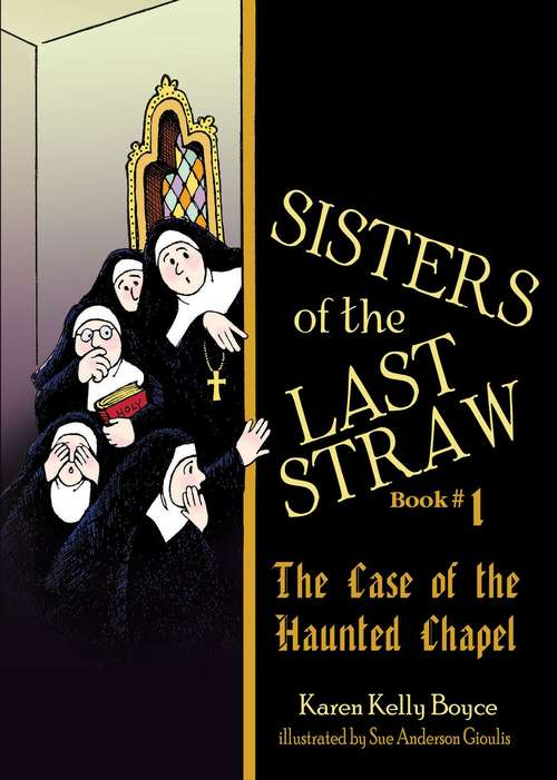 The Case of the Haunted Chapel (Sisters of the Last Straw #1)