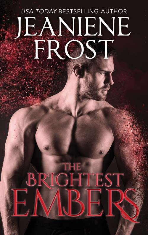 The Brightest Embers: The Beautiful Ashes The Sweetest Burn The Brightest Embers (A Broken Destiny Novel #3)