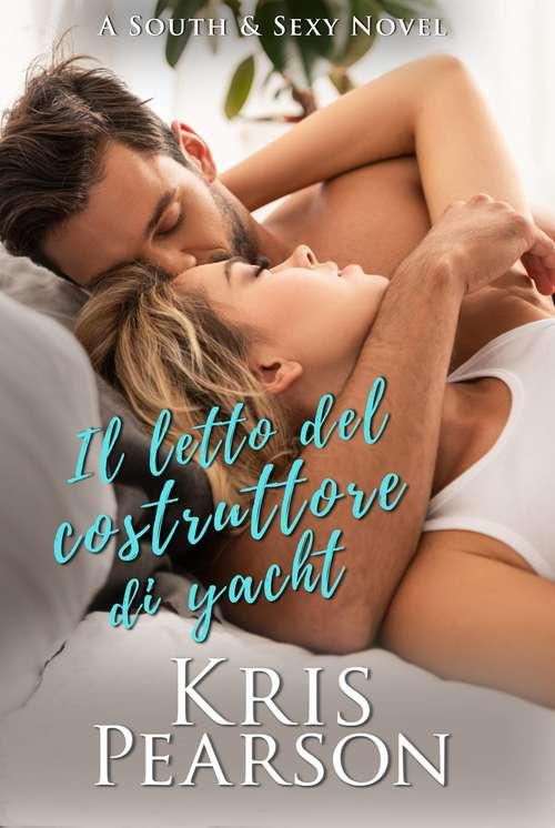 Il letto del costruttore di yacht (South & Sexy Vol. 1)