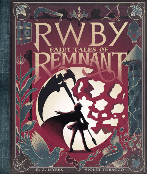 Fairy Tales of Remnant (Rwby Ser.)