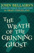 The Wrath of the Grinning Ghost: Book Twelve) (Johnny Dixon #12)