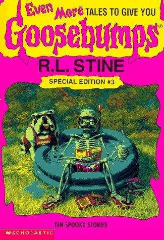 Even More Tales To Give You Goosebumps (Tales to Give You Goosebumps #3)