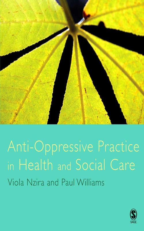 Anti-Oppressive Practice in Health and Social Care