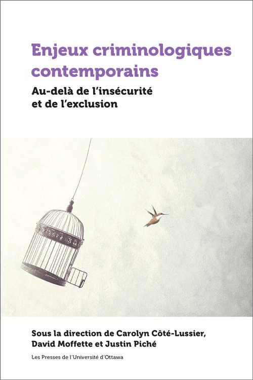 Enjeux criminologiques contemporains: Au-delà de l'insécurité et de l'exclusion