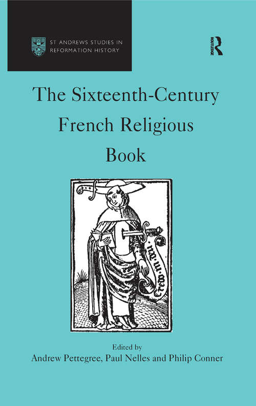 The Sixteenth-Century French Religious Book (St Andrews Studies in Reformation History)