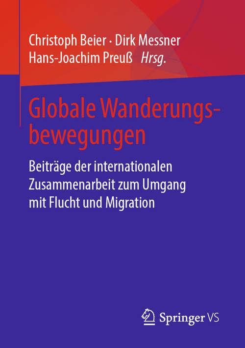 Globale Wanderungsbewegungen: Beiträge der internationalen Zusammenarbeit zum Umgang mit Flucht und Migration