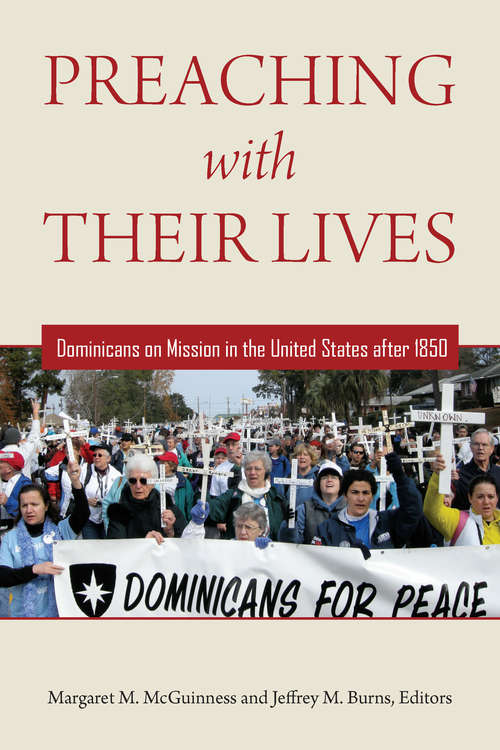 Preaching with Their Lives: Dominicans on Mission in the United States after 1850